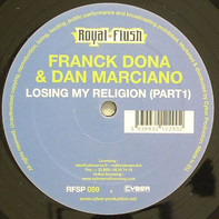 Franck Dona & Dan Marciano - Losing My Religion (Part1)