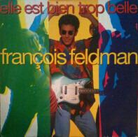 François Feldman - Elle Est Bien Trop Belle