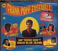 The Frank Popp Ensemble - Hip Teens Don't Wear Blue Jeans