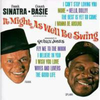 Frank Sinatra • Count Basie Orchestra - It Might as Well Be Swing