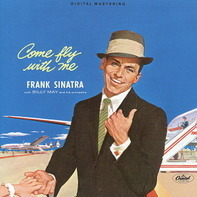 Frank Sinatra, Billy May and his Orchestra - Come Fly with Me