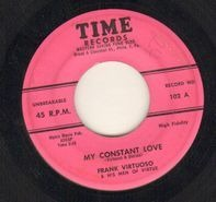 Frank Virtuoso & His Men Of Virtue - My Constant Love / I'm Going Home
