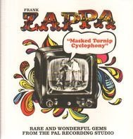 Frank Zappa - Masked Turnip Cyclophany