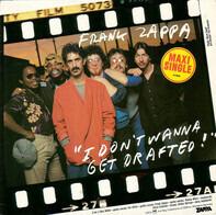 Frank Zappa - I Don't Wanna Get Drafted!