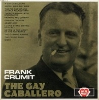 Frank Crumit - The Gay Caballero