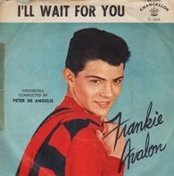 Frankie Avalon - What Little Girl / I'll Wait For You