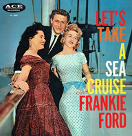 Frankie Ford - Let's Take A Sea Cruise