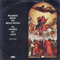 Frankie Goes To Hollywood - The Power Of Love/The World Is My Oyster