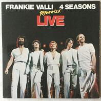 Frankie Valli , The Four Seasons - Reunited Live