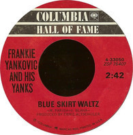 Frankie Yankovic - Blue Skirt Waltz / Just Because