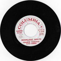 Frankie Yankovic And His Yanks - Moonlight Waltz / Rosa Rosa Nina