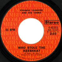 Frankie Yankovic And His Yanks - Who Stole The Keeshka? / Too Fat Polka