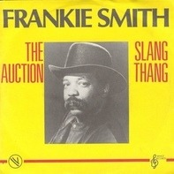 Frankie Smith - The Auction / Slang Thang
