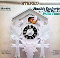 Frankie Yankovic And His Yanks - Polka Time