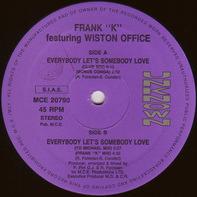 Frank K - Everybody Let's Somebody Love