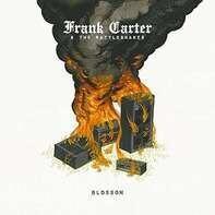 Frank Carter & The Rattlesnakes - Blossom