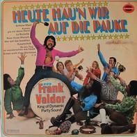 Frank Valdor - Heute Hau'n Wir Auf Die Pauke