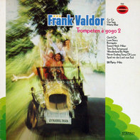 Frank Valdor And His Dimension-Singers - Trompeten À Gogo 2