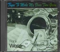 Frank Wess - Tryin'to Make My blues turn green
