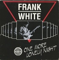 Frank White - One More Lonely Night