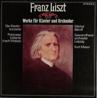 Franz Liszt - Michel Béroff , Gewandhausorchester Leipzig , Kurt Masur - Werke Für Klavier Und Orchester