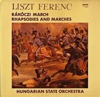 Franz Liszt / Hungarian State Orchestra , Gyula Németh - Rákóczi March - Rhapsodies And Marches