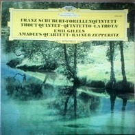 Franz Schubert - Emil Gilels • Amadeus-Quartett • Rainer Zepperitz - Forellenquintett • Trout Quintet • Quintetto »La Trota«