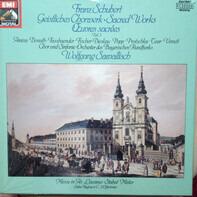 Franz Schubert - Josef Protschka • Helen Donath • Brigitte Fassbaender • Dietrich Fischer-Dieskau • - Geistliches Chorwerk - Sacred Works Vol 3
