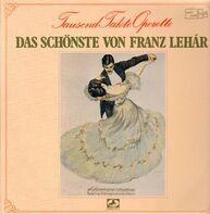 Franz Lehár - Das Schönste von Franz Lehar