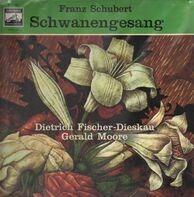 Franz Schubert - Schwanengesang (Letztes Werk)