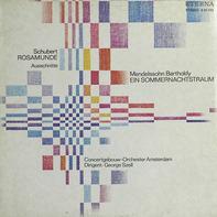 Schubert, Mendelssohn - Rosamunde- Ausschnitte / Ein Sommernachtstraum
