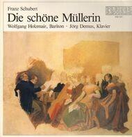 Franz Schubert, Wolfgang Holzmair, Jörg Demus - Die Schöne Müllerin