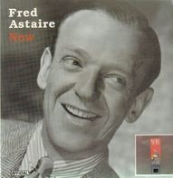 Fred Astaire - Now
