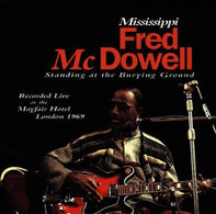 Fred McDowell - Standing At The Burying Ground