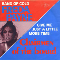 Freda Payne / Chairmen Of The Board - Band Of Gold / Give Me Just A Little More Time