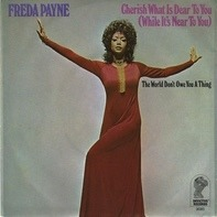 Freda Payne - Cherish What Is Dear To You (While It's Near To You) / The World Don't Owe You A Thing