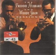 Freddie Hubbard And Woody Shaw - The Freddie Hubbard And Woody Shaw Sessions