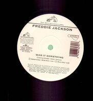 Freddie Jackson - Was It Something