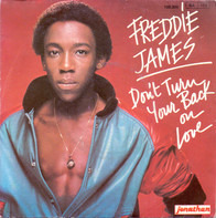 Freddie James - Don't Turn Your Back On Love