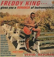 Freddie King - Gives You a Bonanza of Instrumentals