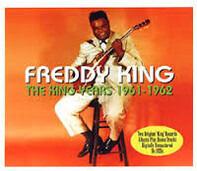 Freddie King - The King Years 1961-1962