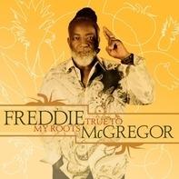 Freddie Mcgregor - True to My Roots