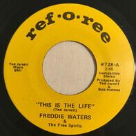 Freddie Waters & The Free Spirits / Freddie Waters - This Is The Life / The Winning Horse
