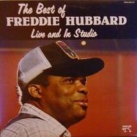 Freddie Hubbard - The Best Of Freddie Hubbard Live And In Studio