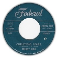 Freddie King - Christmas Tears / I Hear Jingle Bells
