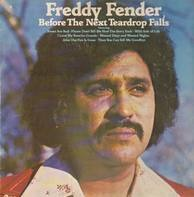 Freddy Fender - Before the Next Teardrop Falls