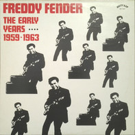 Freddy Fender - The Early Years 1959-1963