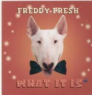 Freddy Fresh - What it is
