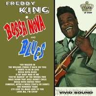 Freddie King - Bossa Nova and Blues