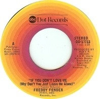 Freddy Fender - If You Don't Love Me (Why Don't You Just Leave Me Alone)